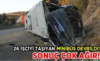 26 işçiyi taşıyan minibüs devrildi! Sonuç çok ağır!