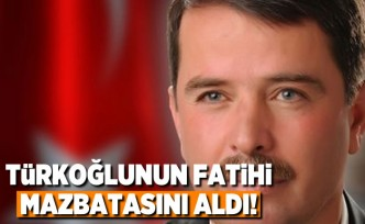 Türkoğlu fatihi mazbatasını aldı