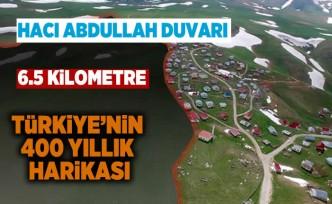 Türkiye'nin 400 yıllık harikası Hacı Abdullah Duvarı!