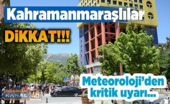 Kahramanmaraşlılar dikkat! Meteorolojiden kritik uyarı...