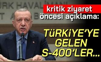 """Kritik ziyaret öncesi açıklama: """"Türkiye'ye gelen s-400 ler..."""