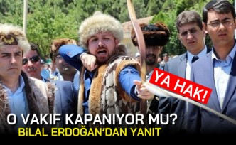 O vakıf kapanıyor mu? Bilal Erdoğan yanıt verdi...