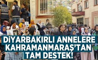Diyarbakırlı Annelere Kahramanmaraş'tan tam destek!