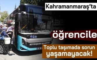 Kahramanmaraş'ta öğrenciler toplu taşımada sorun yaşamayacak!