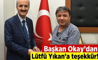 Başkan Okay'dan Yıkan'a teşekkür!