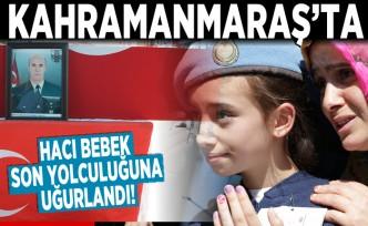 Kahramanmaraş'ta Hacı Bebek son yolculuğuna uğurlandı!