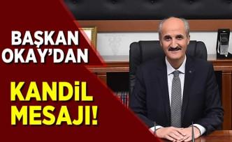 Başkan Okay'dan kandil mesajı!