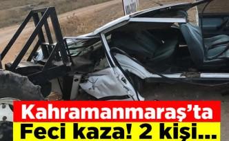 Kahramanmaraş'ta feci kaza! 2 kişi...