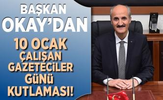 Başkan Okay'dan 10 ocak çalışan gazeteciler günü kutlaması!