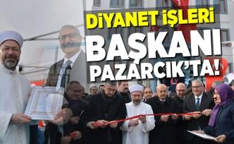 Diyanet İşleri Başkanı Ali Erbaş Pazarcık'ta!