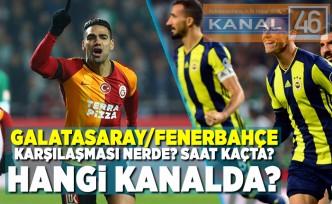 Galatasaray/Fenerbahçe karşılaşması nerde? saat kaçta?