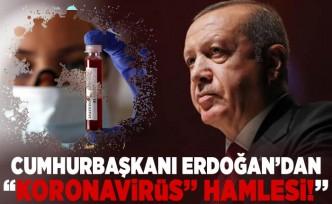"""Cumhurbaşkanı Erdoğan'dan """"korona hamlesi!''"""