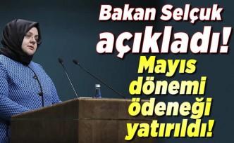 Bakan Selçuk açıkladı! Mayıs dönemi ödeneği yatırıldı!
