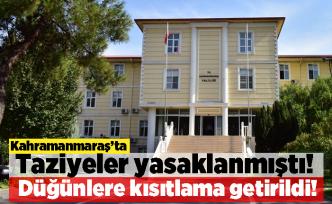 Kahramanmaraş'ta Taziyeler yasaklanmıştı! Düğünlere kısıtlama getirildi!
