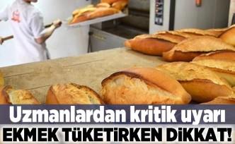 Uzmanlardan kritik uyarı! Ekmek tüketirken dikkat!