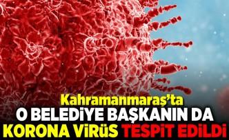 Kahramanmaraş'ta o belediye başkanında korona virüs tespit edildi!