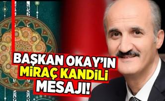 Başkan Okay'ın Miraç Kandili mesajı!