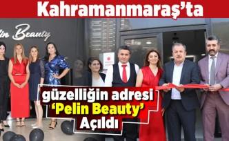 Kahramanmaraş'ta güzelliğin adresi 'Pelin Beauty' Açıldı