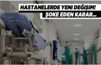 Hastanelerde yeni değişim! Şoke eden karar...