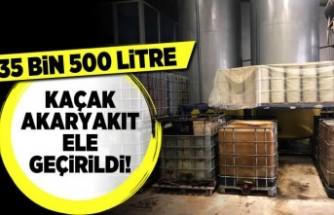 35 500 Bin litre kaçak akaryakıt ele geçirildi!