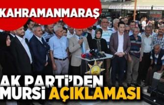 Kahramanmaraş Ak Parti'den Mursi açıklaması!