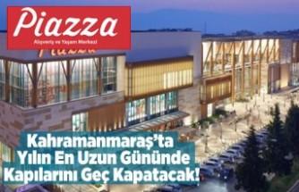 Piazza AVM Yılın en uzun gününde kapılarını geç kapatıcak!