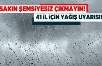 Sakın şemsiyesiz çıkmayın! 41 ii için yağış uyarısı! Kahramanmaraş'ta içinde mi?