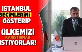 """Şahin Çelik:"""" İstanbul seçimlerini gösterip ülkemizi karıştırmak istiyorlar"""""""