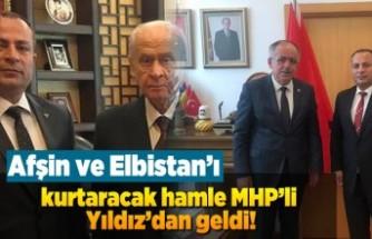 Afşin ve Elbistan'ı kurtaracak hamle MHP'li Yıldız'dan geldi!