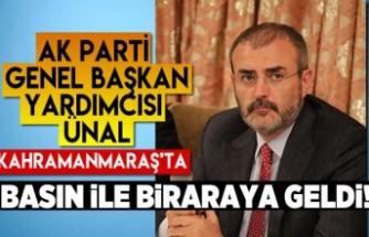 AK Parti Genel Başkan Yardımcısı Ünal Kahramanmaraş'ta basın ile biraraya geldi!