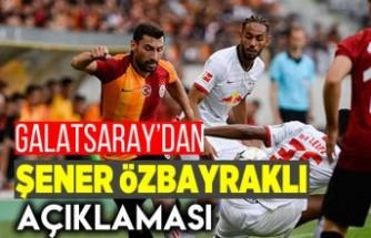 Galatsaray'dan Şener Özbayraklı açıklaması!