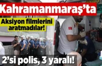 Kahramanmaraş'ta aksiyon filmlerini aratmadılar, 2'si polis 3 yaralı!