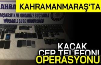 Kahramanmaraş'ta kaçak cep telefonu operasyonu!