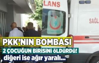 PKK'nın bombası 2 çocuğun birisini öldürdü, diğeri ise ağır yaralı!