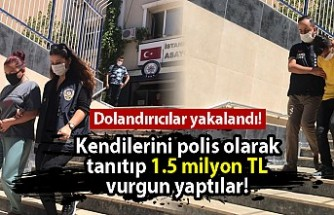 Dolandırıcılar yakalandı! Kendilerini polis olarak tanıtıp 1.5 milyon TL vurgun yaptılar!