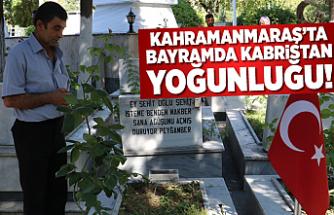 Kahramanmaraş'ta bayramda kabristan ziyareti!