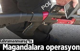 Kahramanmaraş'ta magandalara operasyon!
