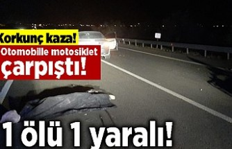 Korkunç kaza! Otomobille motosiklet çarpıştı! 1 ölü 1 yaralı!