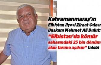 """""""Elbistan'da kömür sahasındaki 25 bin dönüm alan tarıma açılsın"""" talebi"""