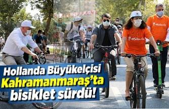 Hollanda Büyükelçisi Kahramanmaraş'ta bisiklet sürdü!