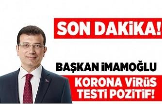 Başkan İmamoğlu'nun korona virüs testi pozitif çıktı! Son dakika!