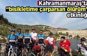 """Kahramanmaraş'ta """"bisikletime çarparsan ölürüm"""" etkinliği"""
