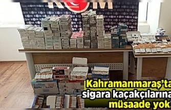Kahramanmaraş'ta sigara kaçakçılarına müsaade yok!