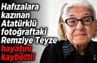 Hafızalara kazınan Atatürklü fotoğraftaki Remziye Teyze hayatını kaybetti!