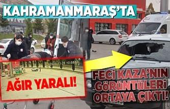 Kahramanmaraş'ta feci kaza'nın kamera görüntüleri meydana çıktı!