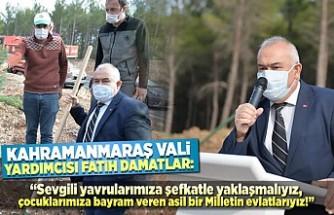 Kahramanmaraş'ta fidanlar toprakla buluştu!