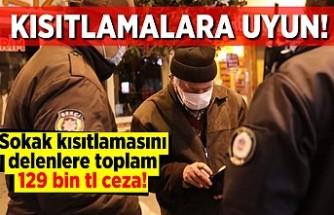 Kısıtlamalara uyun! Sokak kısıtlamasını delenlere toplam 129 bin tl ceza!