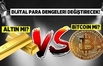 Dijital para dengeleri değiştirecek! Altın mı? Bitcoın mi?