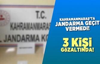 Kahramanmaraş'ta jandarma geçit vermedi!3 gözaltı!