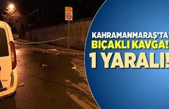 Kahramanmaraş'ta kavga'nın sonunda birisi yaralandı, birisi yakalandı!